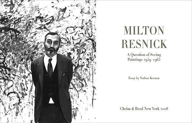Milton Resnick A Question of Seeing: Paintings 1959-1963 Published by Cheim & Read (2008) Essay Nathan Kernan 64 pages with 17 color plates Hardcover