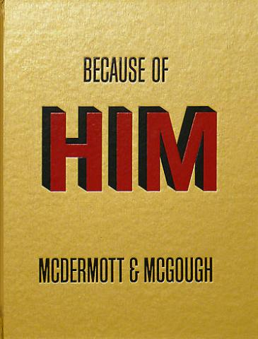 McDermott & McGough: Because of Him