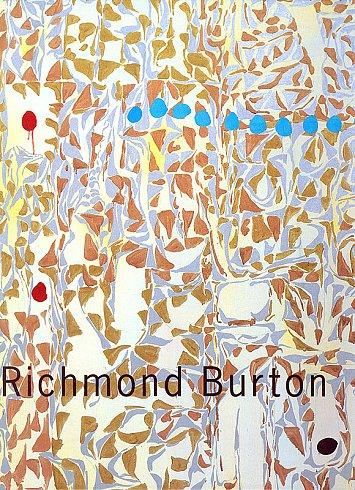 Richmond Burton Published by Cheim & Read (2001) Essay by Dominique Nahas 46 pages with 15 color plates Hardcover (Out of Print)