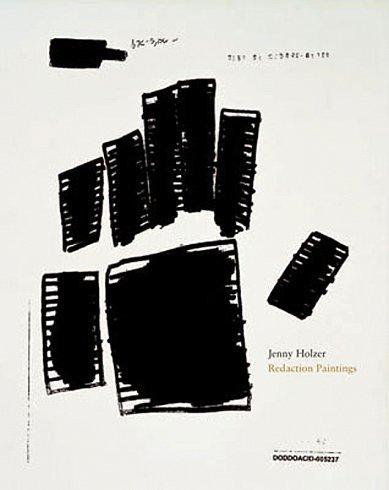 Jenny Holzer 	Redaction Paintings 	Published by Cheim & Read (2006) 	Essay by Robert Storr 	112 pages with 95 color plates 	Hardcover